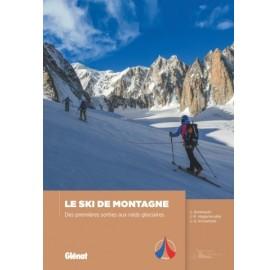 Le ski de montagne - Des premières sorties aux raids glaciaires