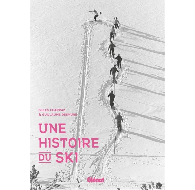 Une histoire du ski Editions Glénat