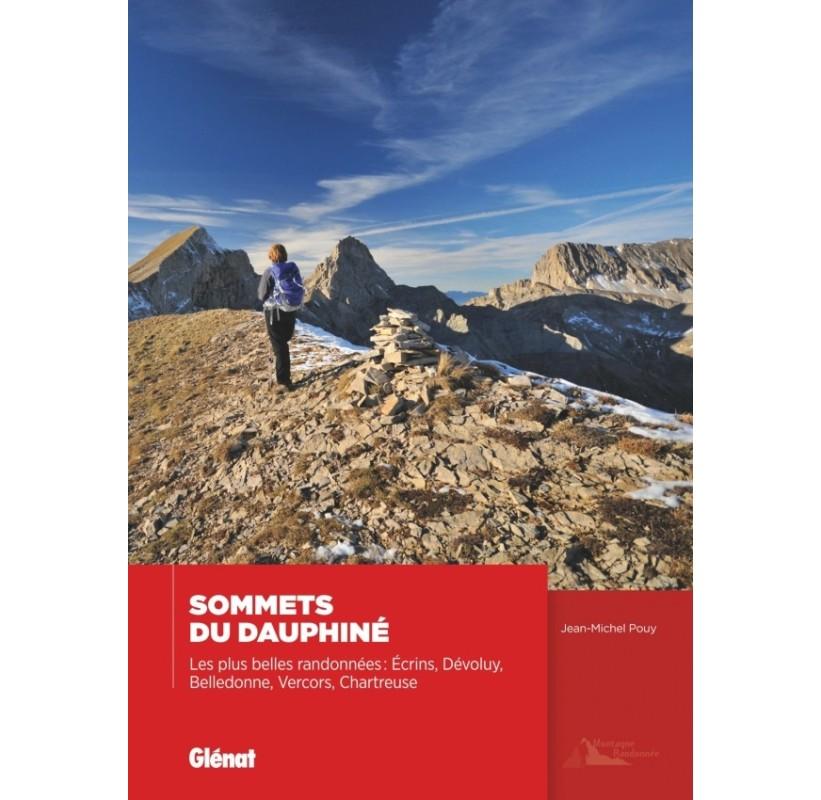 Sommets du Dauphiné Les plus belles randonnées Editions GLENAT