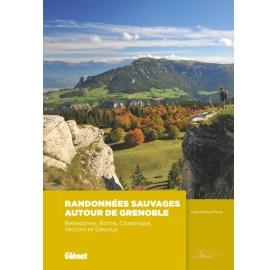 Randonnées sauvages autour de Grenoble (2e ed) GLENAT