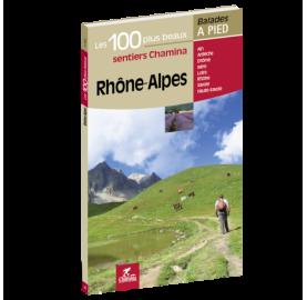 Les 100 plus beaux sentiers de Rhône-Alpes - Ed CHAMINA