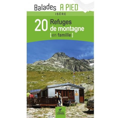 ISERE LES 20 REFUGES EN FAMILLE EN ISERE - Editions CHAMINA