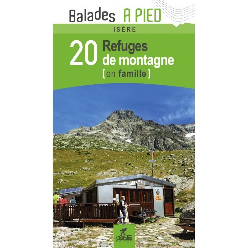 ISERE - LES 20 REFUGES EN FAMILLE - Editions CHAMINA