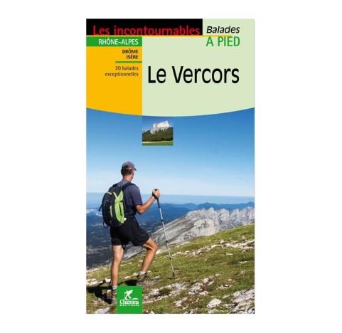 VERCORS - Les Incontournables balades à pied - Editions CHAMINA