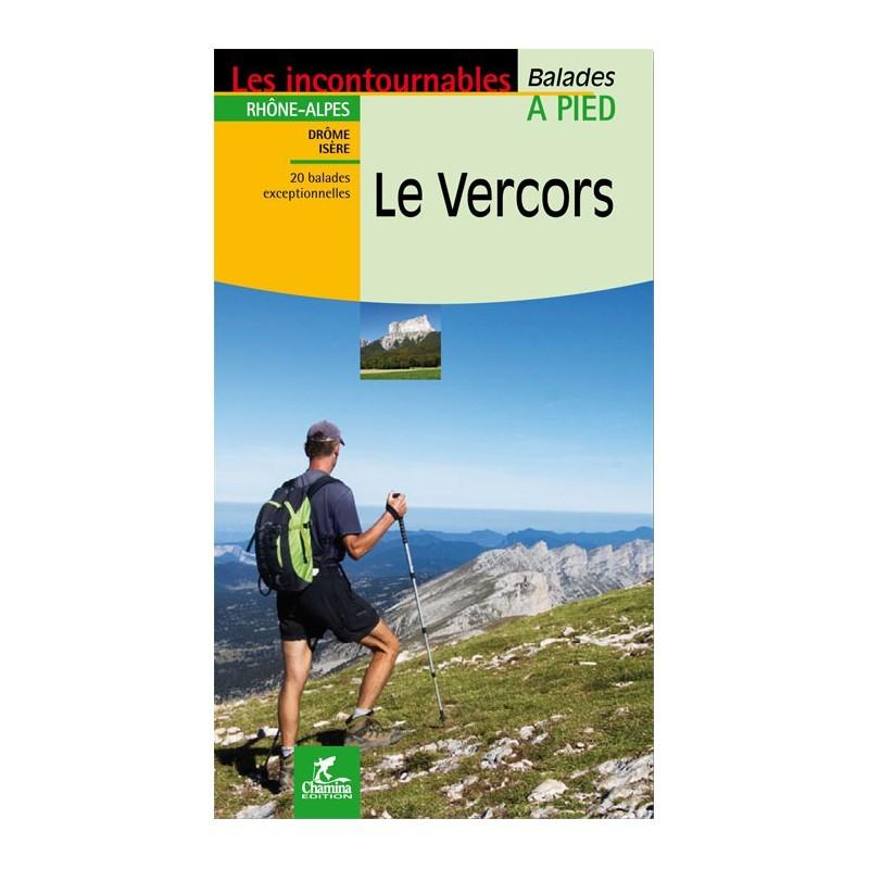 VERCORS - Les Incontournables - Balades à pied - Editions CHAMINA