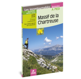 CHARTREUSE - Les Incontournables - Balades à pied - Editions CHAMINA