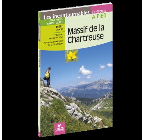 CHARTREUSE - Les Incontournables - Balades à pied - Editions CHAMINA