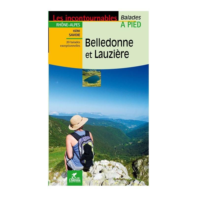BELLEDONNE et LAUZIERE - Les Incontournables - Balades à pied - Editions CHAMINA