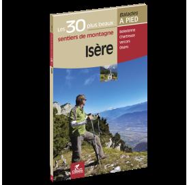 ISERE - Les 30 plus beaux sentiers de montagne - Editions CHAMINA