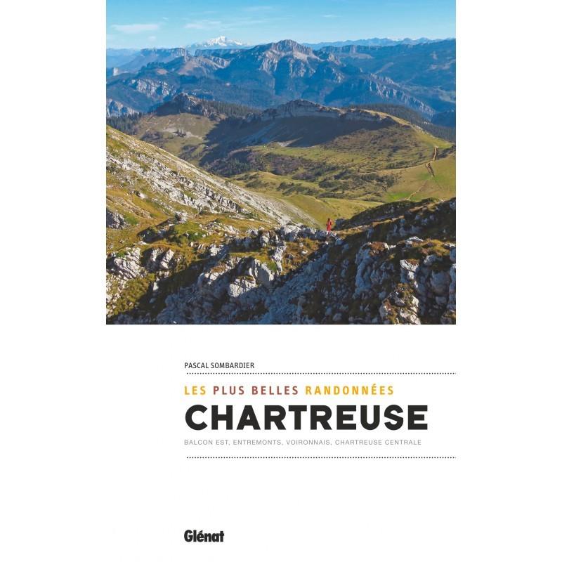 LES PLUS BELLES RANDONNEES DE CHARTREUSE - Editions Glénat
