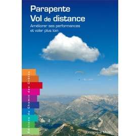 Parapente : Vol de Distance ameliorer ses performances voler plus loin de Dominuqe Musto
