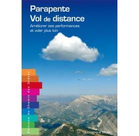 Parapente : Vol de Distance ameliorer ses performances voler plus loin de Dominuqe Musto